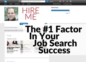 The Number One Factor In Your Job Search Success