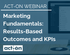 Marketing Fundamentals: Results-Based Outcomes and KPIs