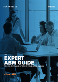 Expert ABM: A Guide to Selling the Value of ABM in your Organisation