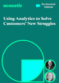 Using Analytics to Solve Customers' New Struggles