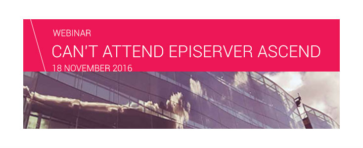Webinar: Can't attend Episerver Ascend