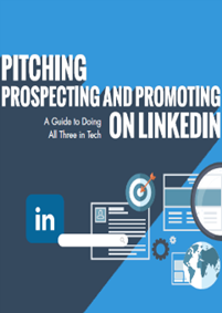 Pitching, Prospecting and Promoting on LinkedIn
