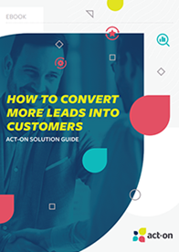 How to Convert More Leads into Customers