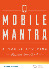 Mobile Mantra: A Mobile Shopping Benchmarking Report