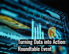 Turning Data into Action: Roundtable Event
