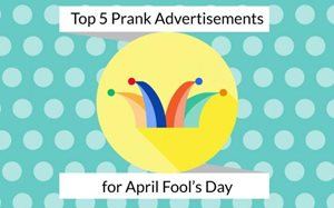 April Fool's Digital Campaigns