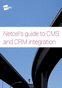Netcel's Guide To CMS And CRM Integration