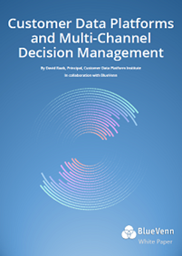 Customer Data Platforms and Multi-Channel Decision Management