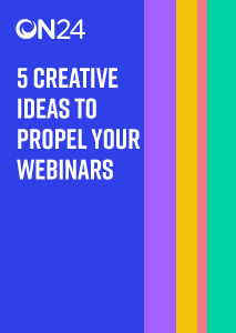 5 Creative Ideas to Propel Your Webinars