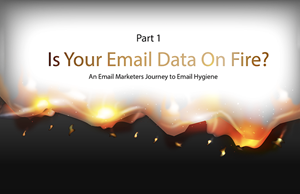 Part 1 | Is Your Email Data on Fire?