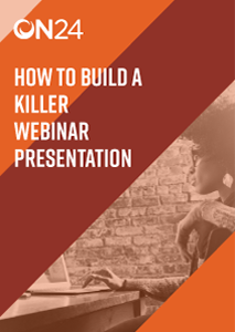 How to Build a Killer Webinar Presentation