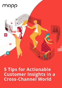 5 Tips for Actionable Customer Insights in a Cross-Channel World
