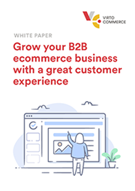 7 Principles to Grow your B2B ecommerce Business with a Great Customer Experience