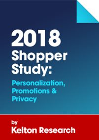 2018 Shopper Study: Personalization, Promotions & Privacy Study by Kelton