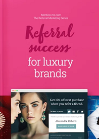 Referral Success for Luxury Brands