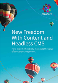 New Freedom with Content and Headless CMS