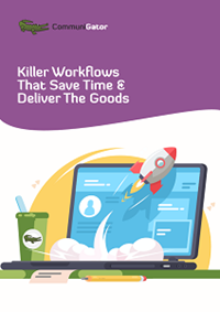 Killer Workflows that Save time and deliver goods