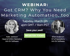 WEBINAR: Got CRM? Why you need Marketing Automation too