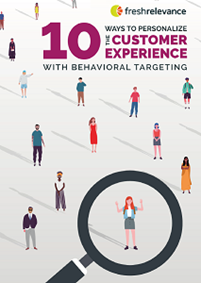 10 Ways to Personalise the Customer Experience with Behavioural Targeting