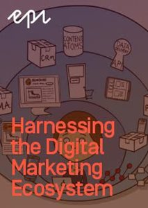 Harnessing the Digital Marketing Ecosystem to Win with Connected Customers