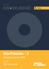 The Knowledge Guide to Data Protection 3: Introduction to the GDPR