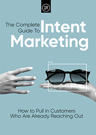 The Complete Guide to Intent Marketing