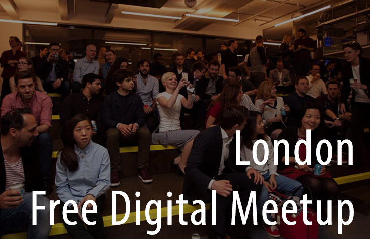 Digital Meetup London - Marketing Experts, Web Devs & Designers, SAAS & Others