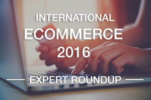Trends In Global eCommerce: What The Experts Say