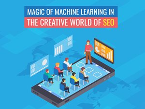 The Magic of Machine Learning In The Creative World of SEO