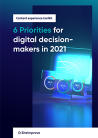 6 Priorities for Digital Decision-Makers in 2021