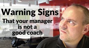 Warning Signs That Your Manager Is Not A Good Coach