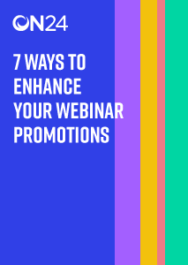 7 Ways to Enhance Your Webinar Promotions