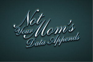 Not Your Mom's Data Appends