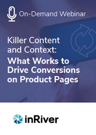 Killer Content and Context: What Works to Drive Conversions on Product Pages
