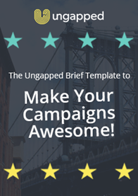 The Ungapped Brief Template to Make Your Campaigns Awesome