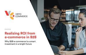How B2B e-commerce drives your ROI