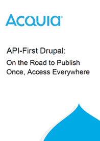 API-First Drupal: On the Road to Publish Once, Access Everywhere