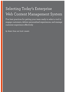 Selecting today's enterprise web content management system