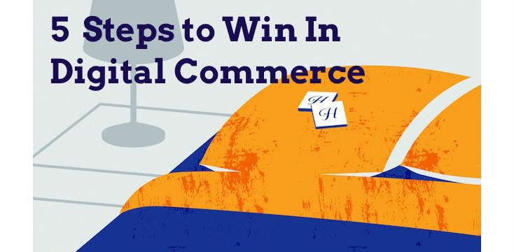 Webinar: The Top 5 Steps You Can Take Now to Win in Digital Commerce