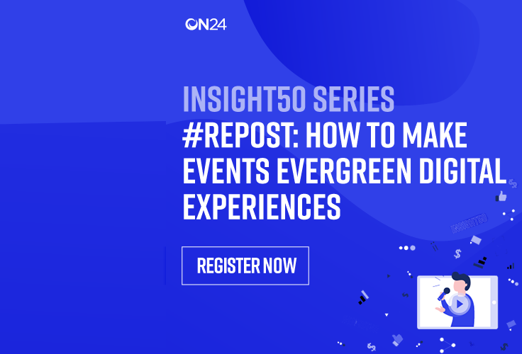 How to Make Events Evergreen Digital Experiences - EMEA
