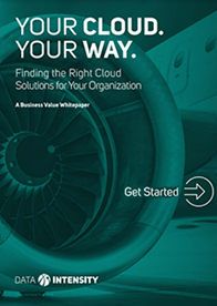 Your Cloud Your Way: Finding the Right Cloud Solutions for Your Organization