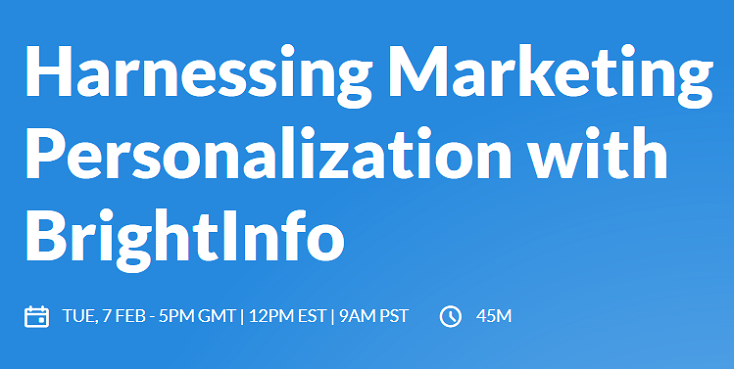 Webinar: Harnessing Marketing Personalization with BrightInfo