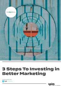 Three Steps To Investing In Better Marketing
