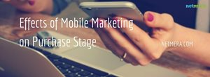 Effects Of Mobile Marketing - The Purchase Stage
