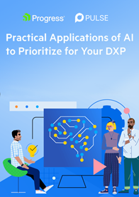 Practical Applications of AI to Prioritize for Your DXP