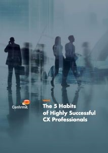 The 5 Habits of Highly Successful Customer Experience Professionals