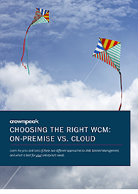 Choosing the Right WCM: On-Premise Vs. Cloud