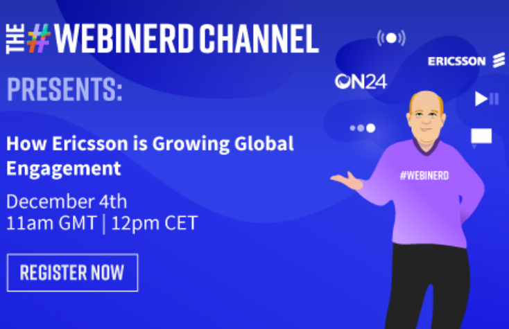 The Webinerd Channel: How Ericsson is Growing Global Engagement Through Digital Events