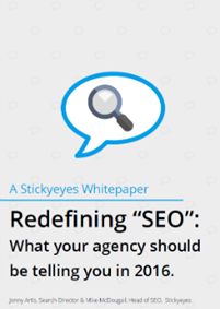 "Redefining ""SEO"": What your agency should be telling you in 2016"