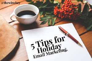 5 Tips For Powerful Holiday Email Marketing